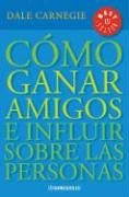 9789875661318: Como Ganar Amigos E Influir Sobre Las Personas / How to Win Friends and Influence People (Best Sellers)