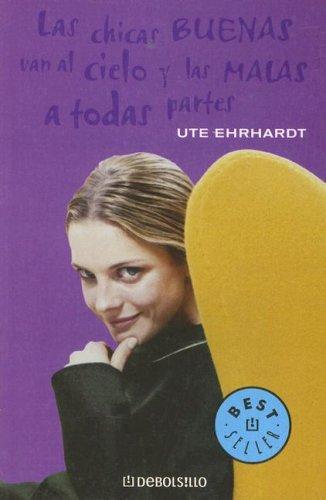 9789875661493: Las Chicas Buenas Van al Cielo y las Malas A Todas Partes (Best Seller (Debolsillo))