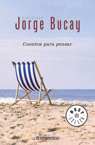 Cuentos Para Pensar (Spanish Edition): Bucay, Jorge