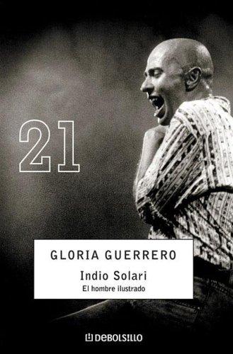 Indio Solari / Solari Indian: El Hombre Ilustrado / the Illustrated Man (Spanish Edition): Gloria I...
