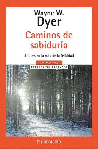 Caminos de Sabiduria (Spanish Edition) (987566216X) by Wayne W. Dyer