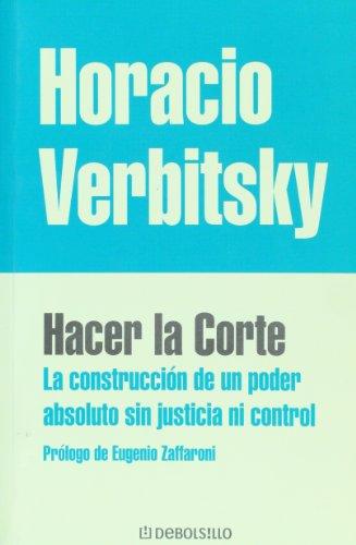 9789875662865: Hacer la corte. La construccion de un poder absoluto sin justicia ni control (Spanish Edition)