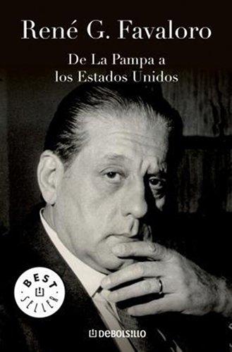 De La Pampa A Los EE.UU/ From: Rene Favaloro