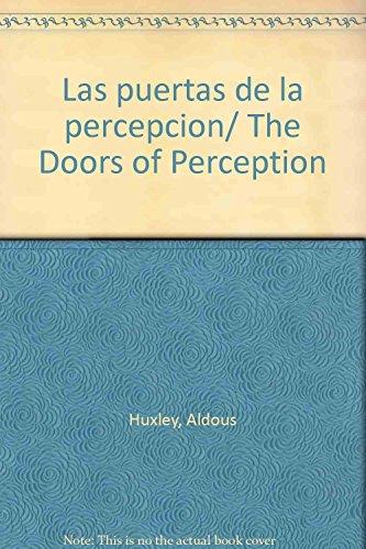 Las puertas de la percepcion/ The Doors: Huxley, Aldous