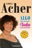9789875663268: Algo Sobre Mi Madre/ Something about my Mother: Todo Seria Demasiado (Spanish Edition)