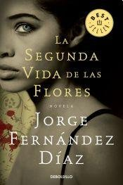 La Segunda Vida de las Flores: DIAZ,JORGE, FERNANDEZ