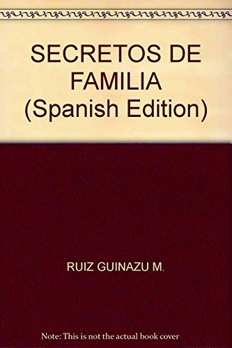 SECRETOS DE FAMILIA (Spanish Edition): Magdalena Ruiz Guiñazú