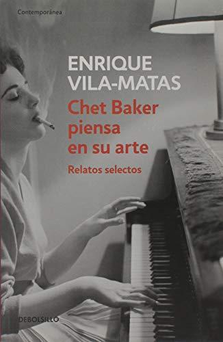 9789875668072: Chet Baker piensa en su arte (Relatos selectos)