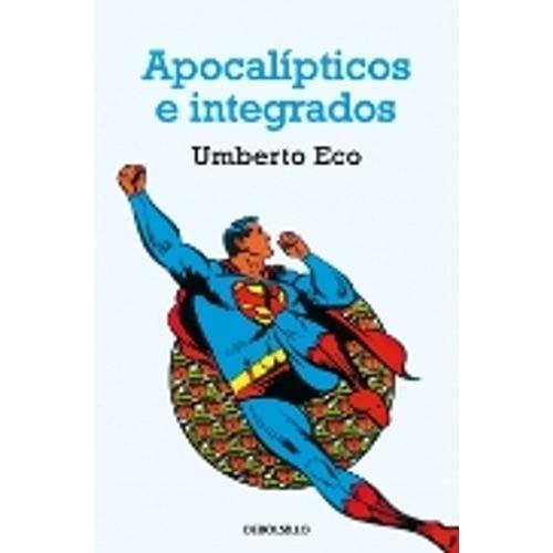 9789875668447: APOCALIPTICOS E INTEGRADOS