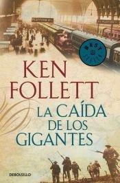 la caida de los gigantes ken follet: Ken Follet