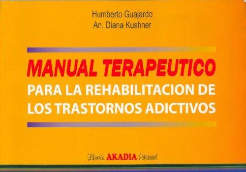 Manual Terapeutico Para La Rehabilitacion de Los: Humberto Guajardo; Diana