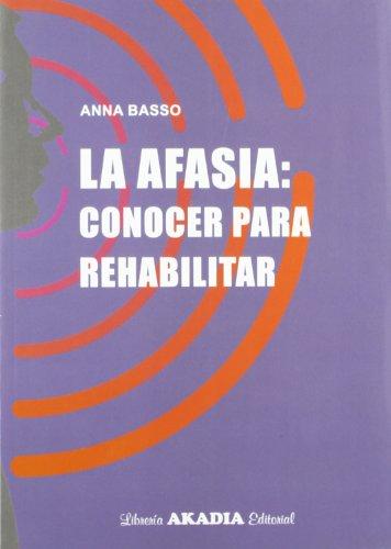 Afasia, Conocer Para Rehabilitar: ANNA BASSO
