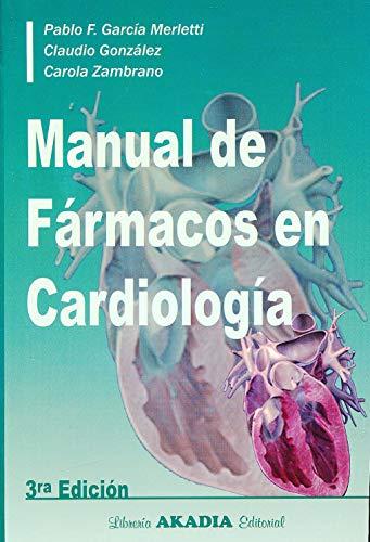 9789875702455: Manual de Fármacos en Cardiología, 3ra. ed.