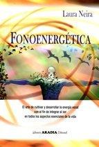 FONOENERGÉTICA: El arte de cultivar y desarrollar la energía vocal con el fin de ...