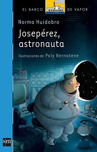 9789875734784: JOSE PEREZ,ASTRONAUTA - BARCO DE VAPOR A