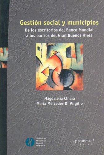 9789875740419: Gestion Social y Municipios: de Los Escritorios del Banco Mundial a Los Barrios del Gran Buenos Aires (Spanish Edition)