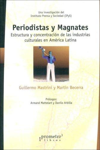 9789875740921: Periodistas y Magnates (Coleccion Comunicacion y Critica Cultural) (Spanish Edition)