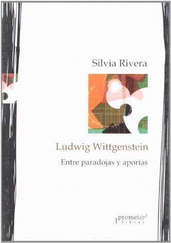 Ludwig Wittgenstein - Entre Paradojas y Aporias (Spanish Edition) - SILVIA RIVERA