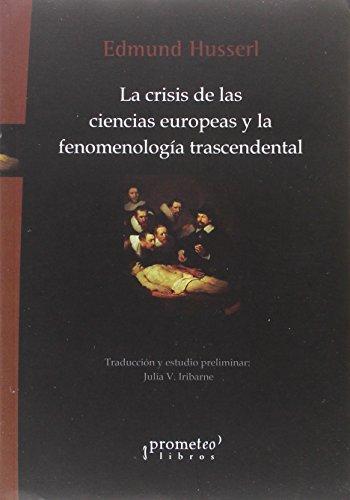 9789875742741: CRISIS DE LAS CIENCIAS EUROPEAS Y LA FENOMENOLOGIA TRASCENDENTAL (Spanish Edition)