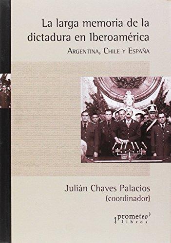 9789875743793: La larga memoria de la dictadura en iberoamerica: Argentina, chil e yespaña