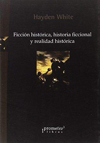 9789875744080: FICCION HISTORICA, HISTORIA FICCIONAL Y REALIDAD HISTORICA (Spanish Edition)
