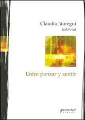 9789875744479: ENTRE PENSAR Y SENTIR Estudios...