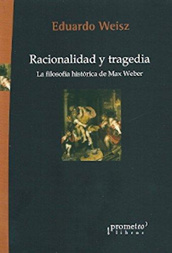 9789875745032: Racionalidad y tragedia. La filosofía historica de Max Weber