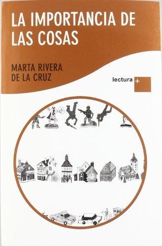 9789875764897: La importancia de las cosas (Lectura +) de Rivera de la Cruz, Marta (2011) Tapa blanda