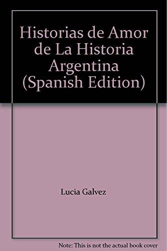 9789875780545: Historias de Amor de La Historia Argentina