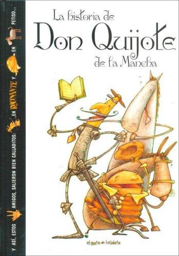 La historia de Don Quijote de la Mancha / The history of Don Quixote (El Gato De Hojalata) (...