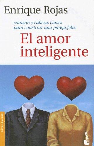 9789875800328: El Amor Inteligente: Corazon y Cabeza: Claves Para Construir una Pareja Feliz (Spanish Edition)