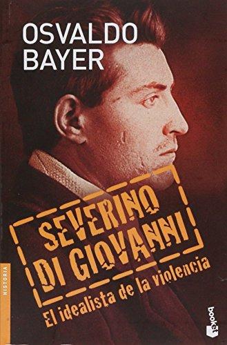 9789875800922: Severino Di Giovanni. El idealista de la violencia.