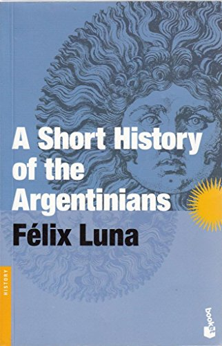 A Short History of the Argentinians: Luna, Felix