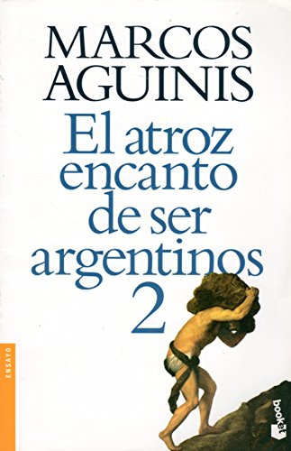 9789875803190: 2. El Atroz Encanto De Ser Argentino