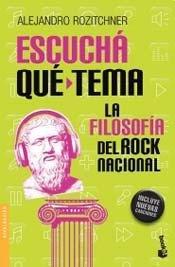 Escucha que tema : la filosofia del rock nacional.-- ( Divulgacion ): Rozitchner, Alejandro, 1960- ...