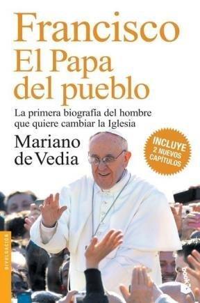 Francisco. el Papa del pueblo: Mariano de Vedia