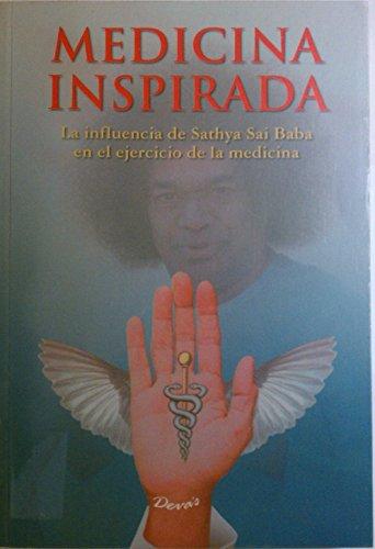 Medicina Inspirada/ Inspired Medicine (Experiencias Con Sai Baba) (Spanish Edition): Warner, ...