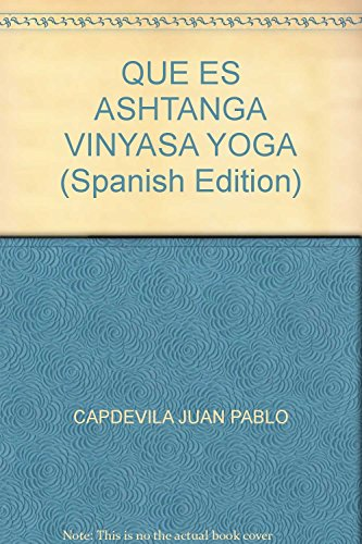 9789875821217: QUE ES ASHTANGA VINYASA YOGA (Spanish Edition)