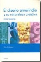 9789875840447: El diseno amerindio y su naturaleza creativa/ The Amerindian Design and it's Creative Nature (Spanish Edition)