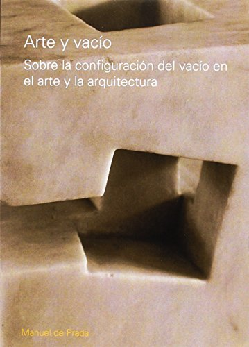 9789875842212: Arte y vacio / Art and Voidness: Sobre La Configuracion Del Vacio En El Arte Y La Arquitectura / on the Configuration of the Void in the Art and Architecture (Spanish Edition)