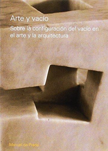 9789875842212: Arte y vacio / Art and Voidness: Sobre La Configuracion Del Vacio En El Arte Y La Arquitectura / on the Configuration of the Void in the Art and Architecture (Spanish Edition)
