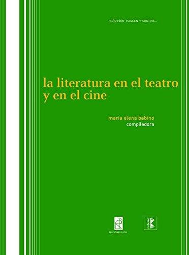 LA LITERATURA EN EL TEATRO Y EN: MARIA ELENA (COMP.)