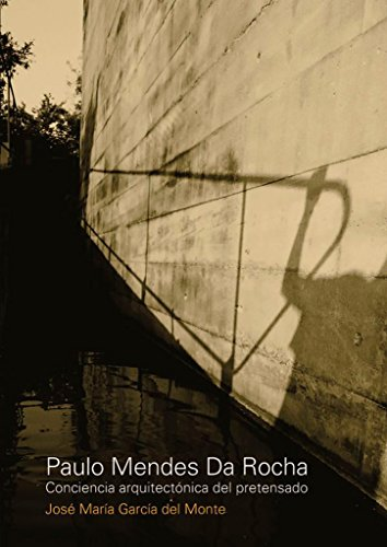 9789875843677: PAULO MENDES DA ROCHA. CONCIENCIA ARQUITECTONICA