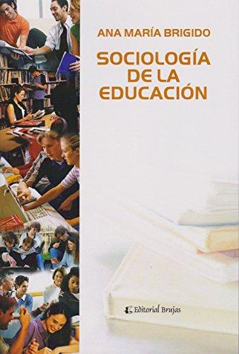 Sociologia De La Educacion (EDUCACION, EDUCACION): Ana María Brigido
