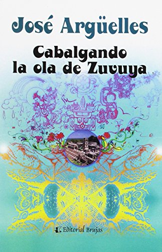 9789875911024: Cabalgando la ola de Zuvuya/ Riding the wave of Zuvuya (Spanish Edition)
