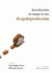 9789875912977: Introduccion al campo de las drogodependencias