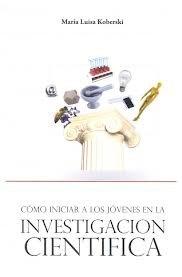 9789875913066: Cómo Iniciar A Los Jovenes En La Investigacion Cientifica