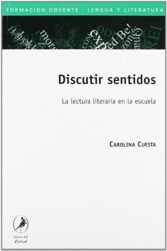 9789875990197: Discutir sentidos. La lectura literaria en la escuela (Spanish Edition)