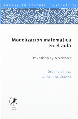 9789875990647: Modelizacion matematica en el aula (Spanish Edition)