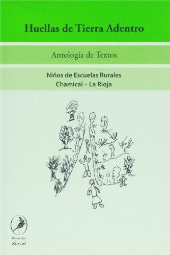 Huellas de tierra adentro. Antologia de textos: Lerner, Maria Teresa